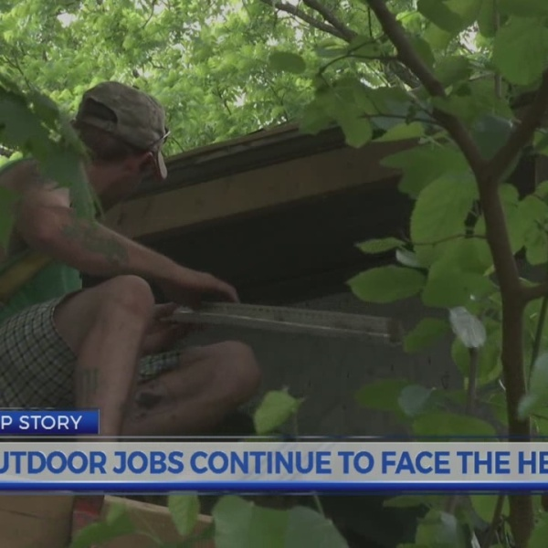 Outdoor jobs continue to face the heat