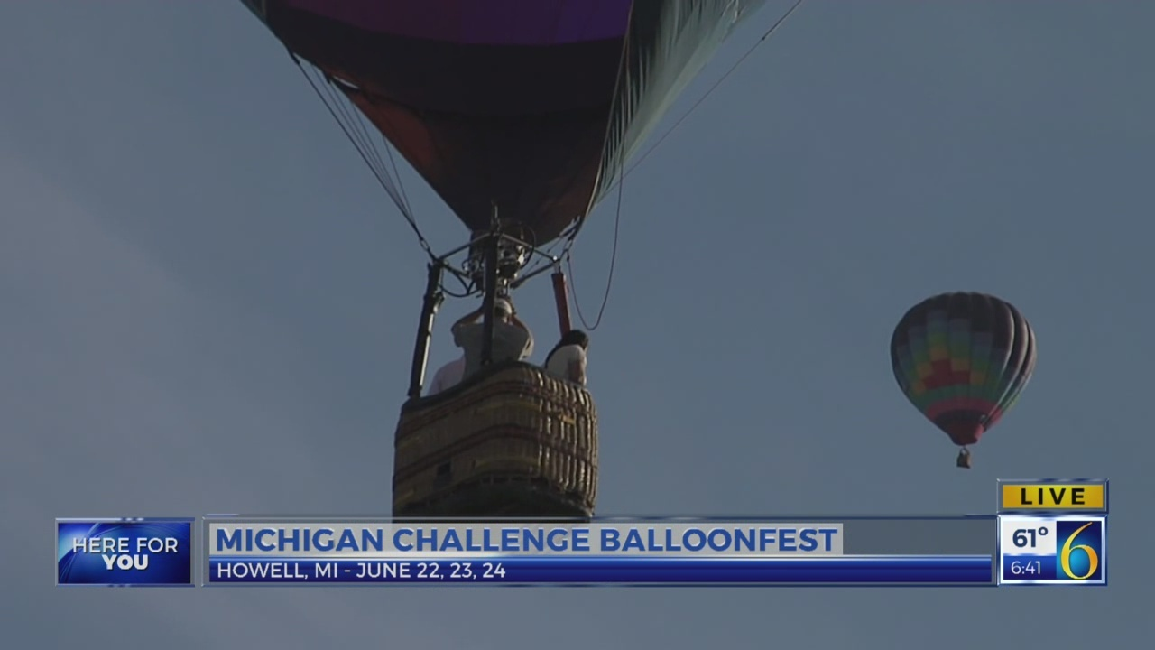 6 News at 5:30: michigan challenge balloonfest